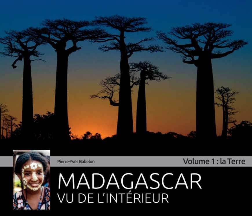 Madagascar vu de l'intérieur : le nouveau livre pour découvrir la Grande île en images
