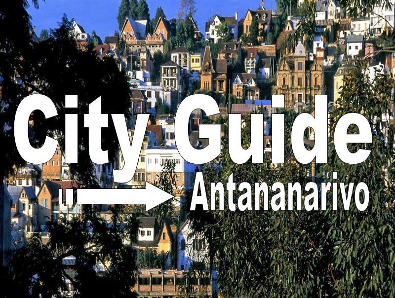 Toutes les informations pratiques sur Tananarive avec notre City Guide Booking