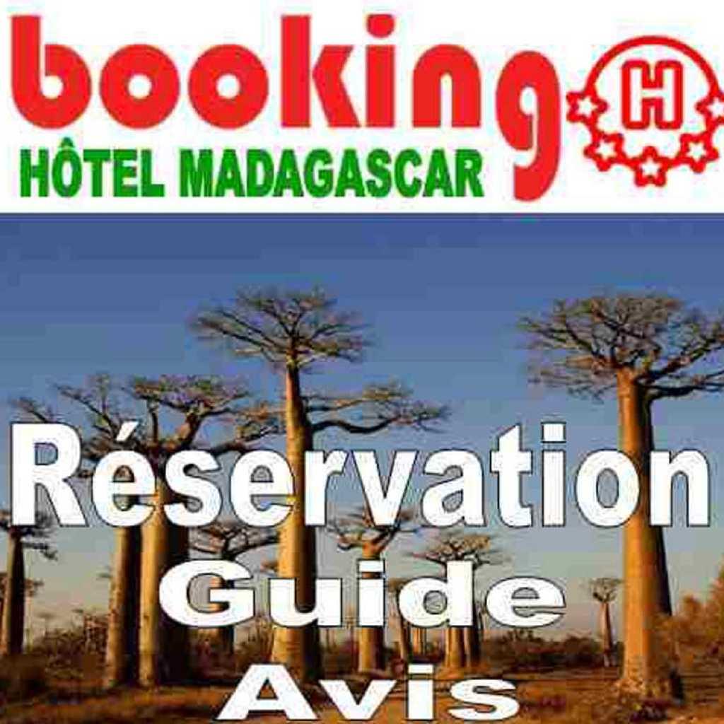 Pourquoi réserver sur Booking Hôtel Madagascar ?